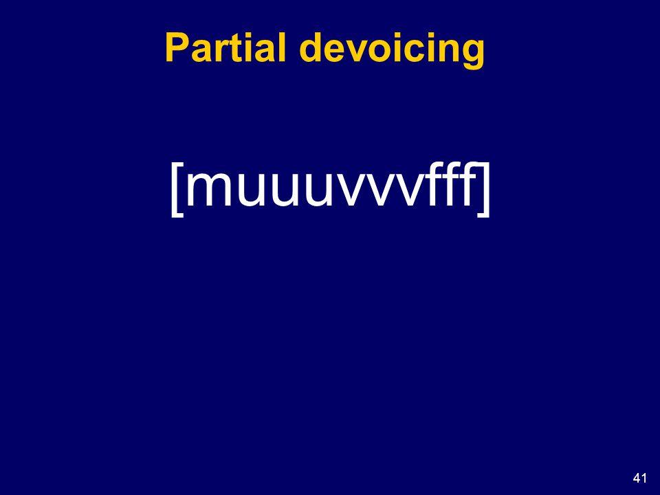 Partial devoicing [muuuvvvfff]